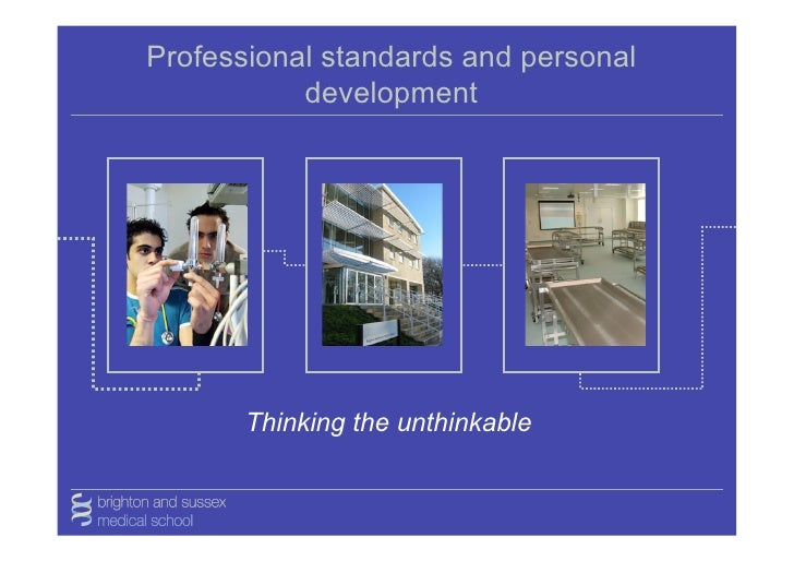 Professional standards and personal            development            Thinking the unthinkable