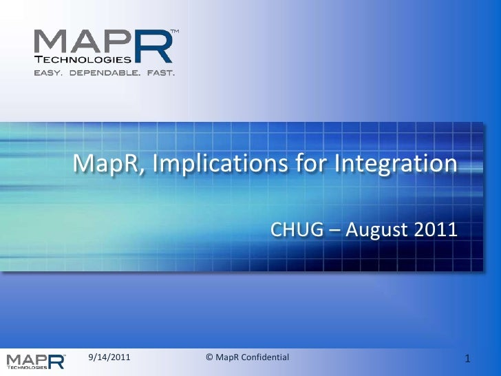 MapR, Implications for Integration<br />CHUG – August 2011<br />