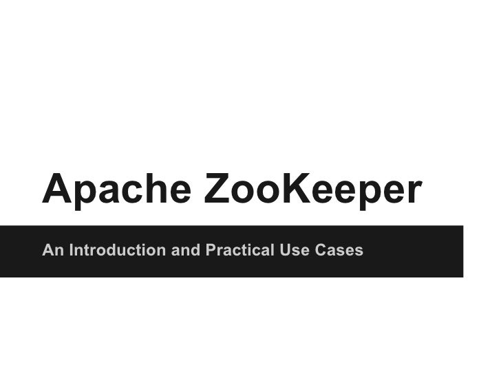 Apache ZooKeeperAn Introduction and Practical Use Cases