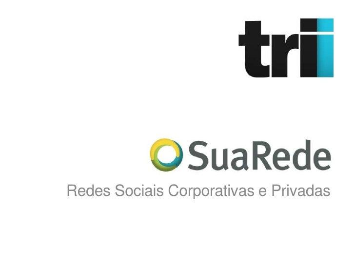 Redes Sociais Corporativas e Privadas