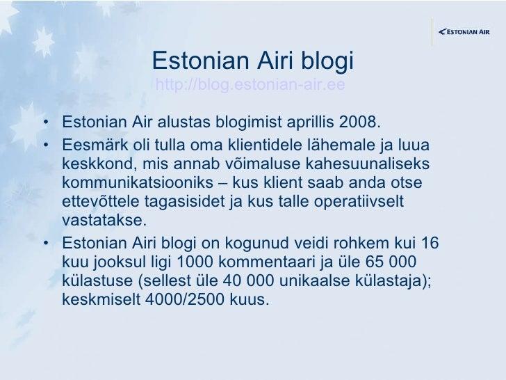 Estonian Airi blogi http://blog.estonian-air.ee   <ul><li>Estonian Air alustas blogimist aprillis 2008. </li></ul><ul><li>...