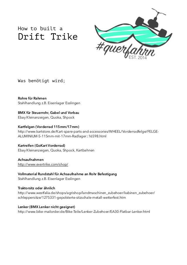 How to built a Drift Trike Was benötigt wird; Rohre für Rahmen Stahlhandlung z.B. Eisenlager Esslingen BMX für Steuerrohr,...