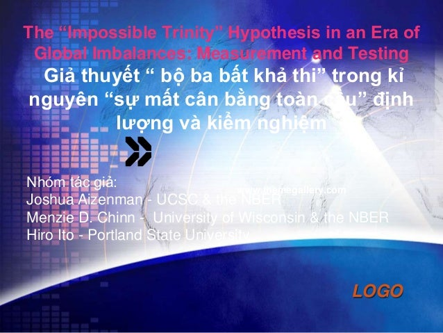 """The """"Impossible Trinity"""" Hypothesis in an Era of Global Imbalances: Measurement and Testing  Giả thuyết """" bộ ba bất khả th..."""