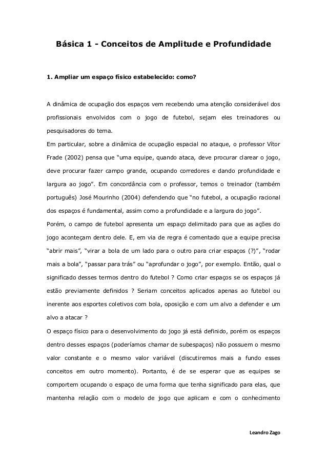Leandro Zago Básica 1 - Conceitos de Amplitude e Profundidade 1. Ampliar um espaço físico estabelecido: como? A dinâmica d...