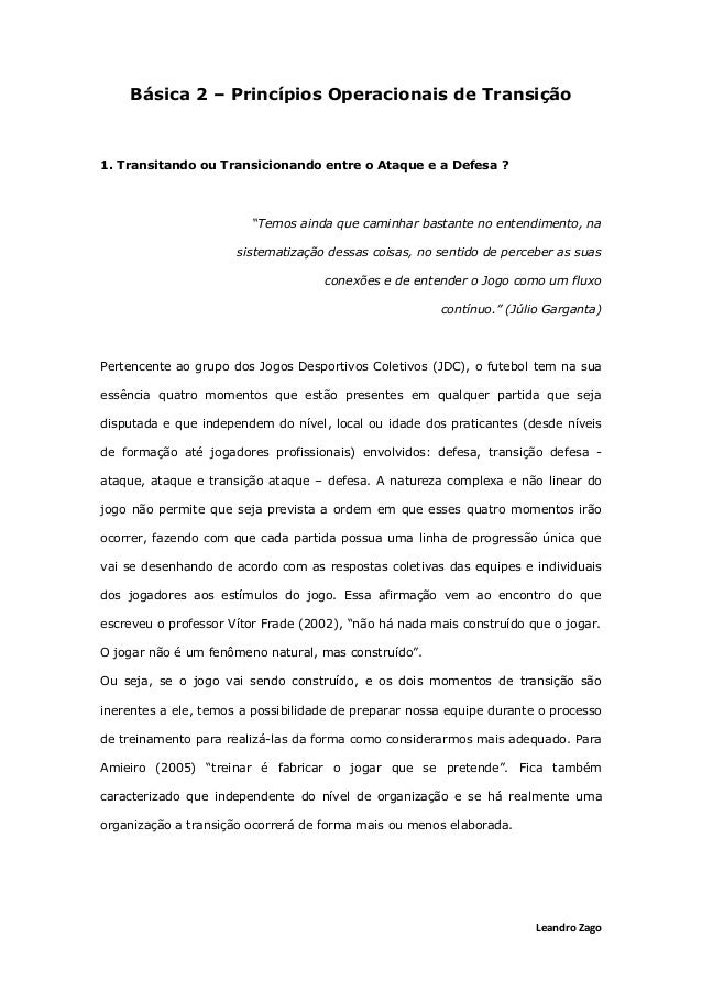Leandro Zago Básica 2 – Princípios Operacionais de Transição 1. Transitando ou Transicionando entre o Ataque e a Defesa ? ...