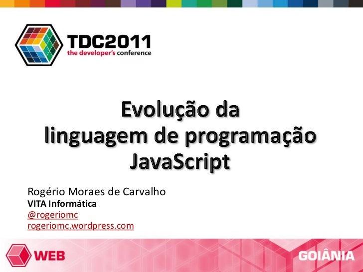 Rogério Moraes de CarvalhoVITA Informática@rogeriomcrogeriomc.wordpress.com