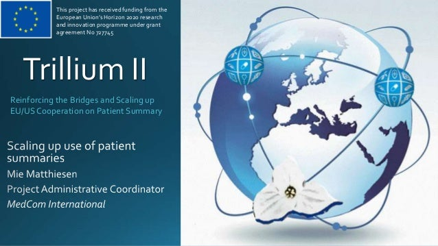 Reinforcing the Bridges and Scaling up EU/USCooperation on Patient Summary Trillium II This project has received funding f...