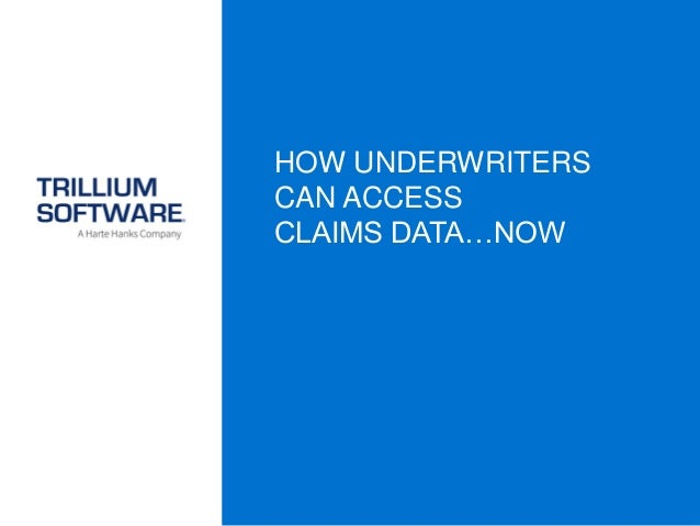 HOW UNDERWRITERS CAN ACCESS CLAIMS DATA…NOW