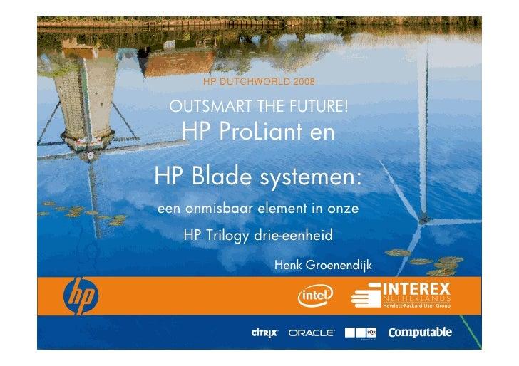 HP DUTCHWORLD 2008                                             OUTSMART THE FUTURE!                                       ...