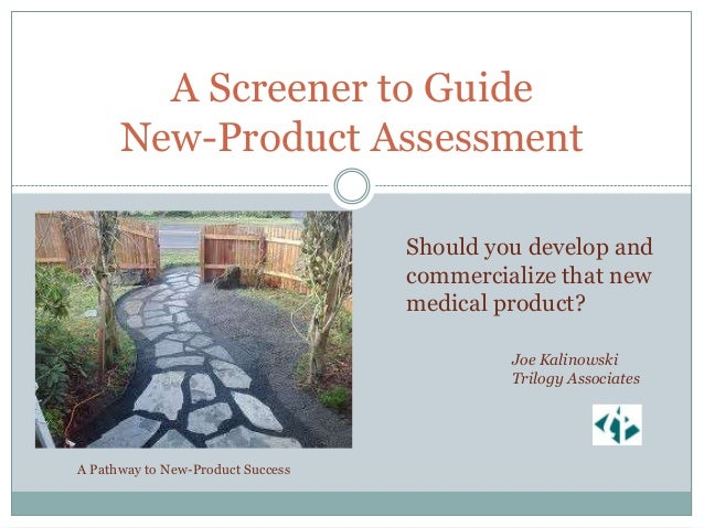 A Screener to Guide      New-Product Assessment                                   Should you develop and                  ...
