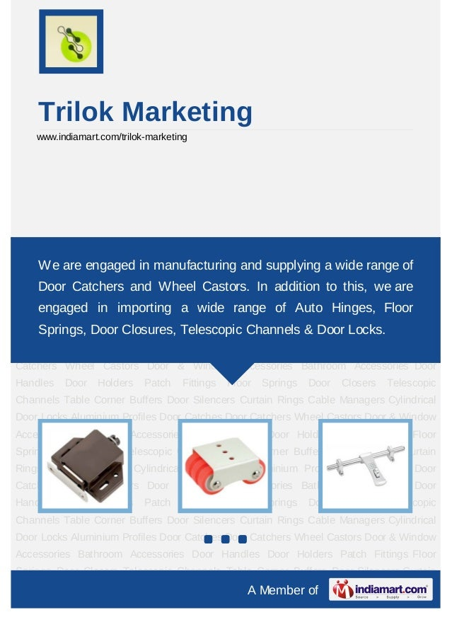 Trilok Marketing    www.indiamart.com/trilok-marketingDoor Catchers Wheel Castors Door & Window Accessories Bathroom Acces...