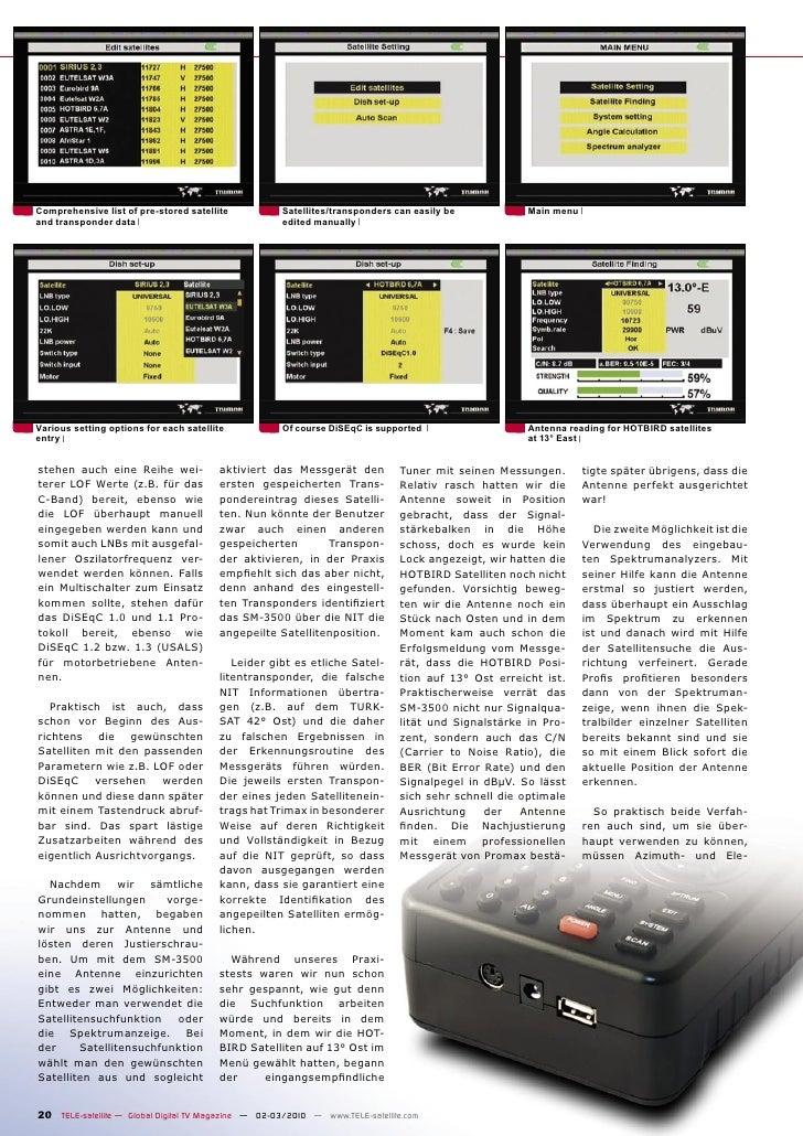 Comprehensive list of pre-stored satellite           Satellites/transponders can easily be            Main menu and transp...