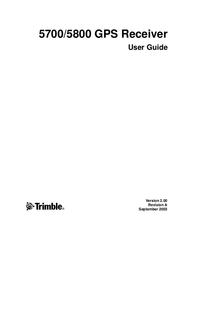 5700/5800 GPS Receiver               User Guide                    Version 2.00F                     Revision A           ...