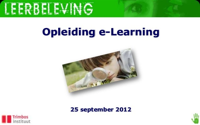www.leerbeleving.nlOpleiding e-Learning    25 september 2012