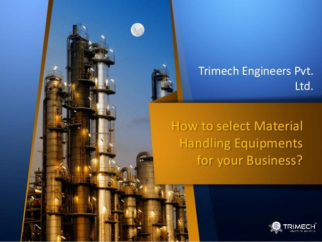 How to select Material Handling Equipments for your Business? Trimech Engineers Pvt. Ltd.