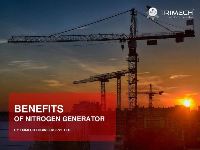 BY TRIMECH ENGINEERS PVT LTD BENEFITS OF NITROGEN GENERATOR