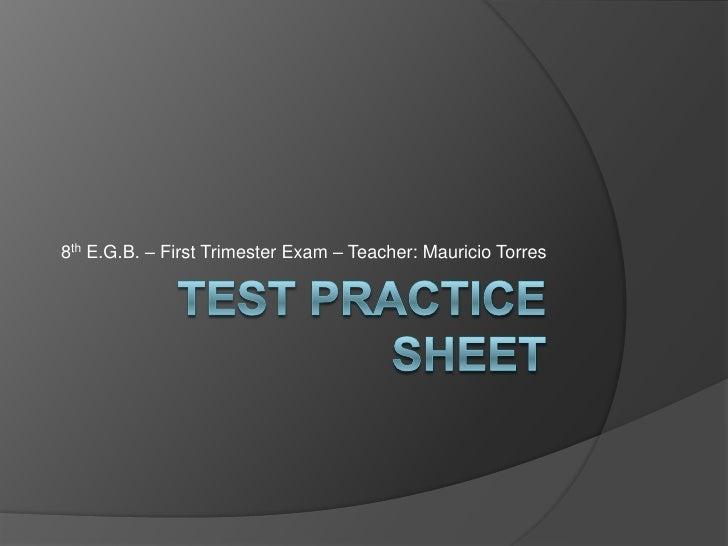 8th E.G.B. – First Trimester Exam – Teacher: Mauricio Torres