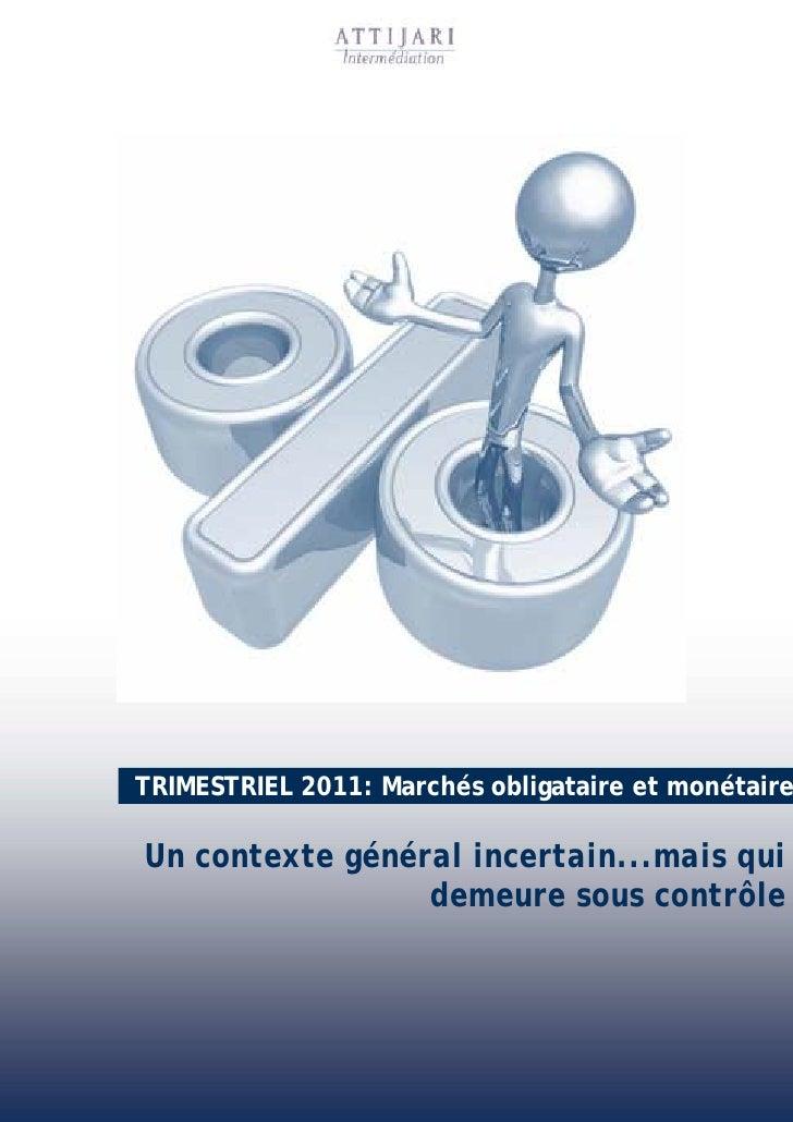 TRIMESTRIEL 2011: Marchés obligataire et monétaireUn contexte général incertain...mais qui                 demeure sous co...