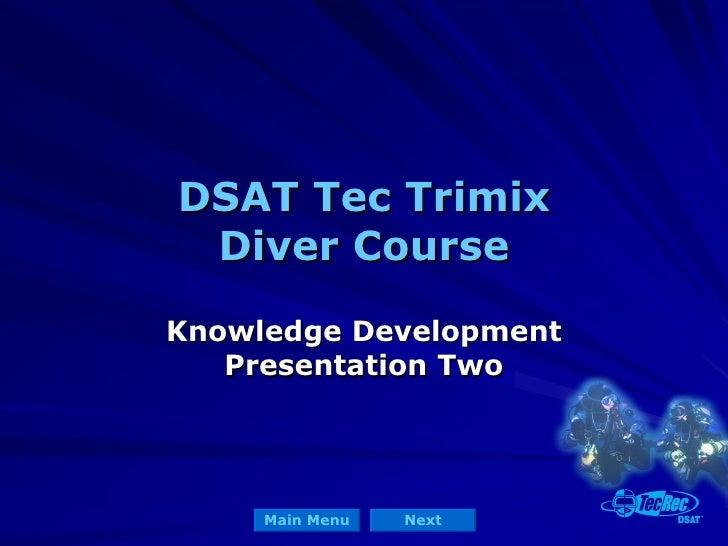 DSAT Tec Trimix Diver Course Knowledge Development Presentation Two