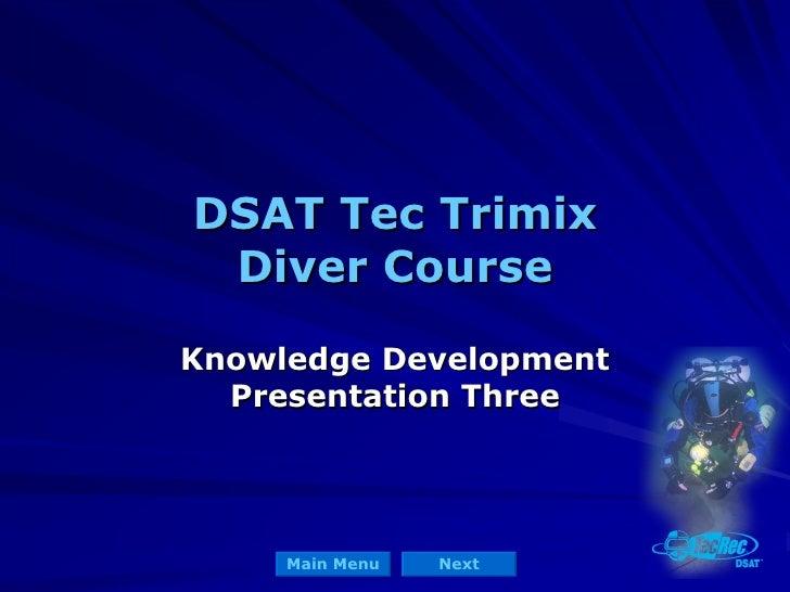 DSAT Tec Trimix Diver Course Knowledge Development Presentation Three
