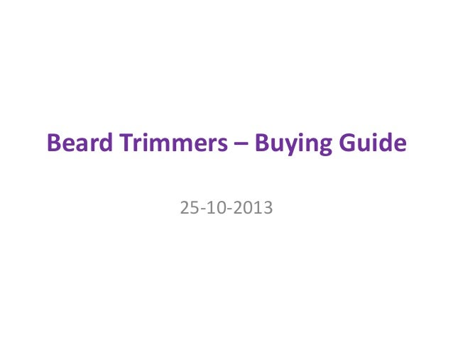 Beard Trimmers – Buying Guide 25-10-2013
