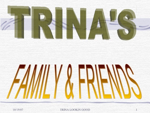 Trinas Family And Friends