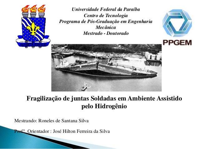 Universidade Federal da Paraíba Centro de Tecnologia Programa de Pós-Graduação em Engenharia Mecânica Mestrado - Doutorado...