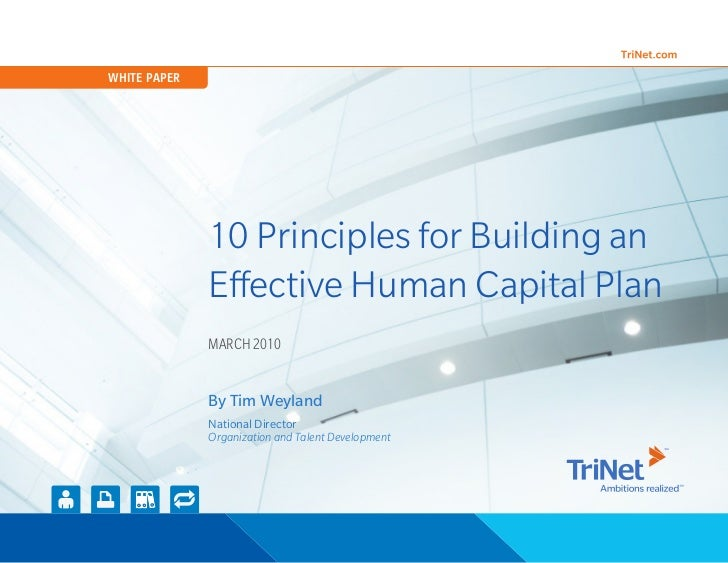 WHITE PAPER              10 Principles for Building an              Effective Human Capital Plan              MARCH 2010  ...