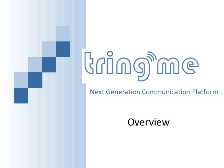 Next Generation Communication Platform Overview