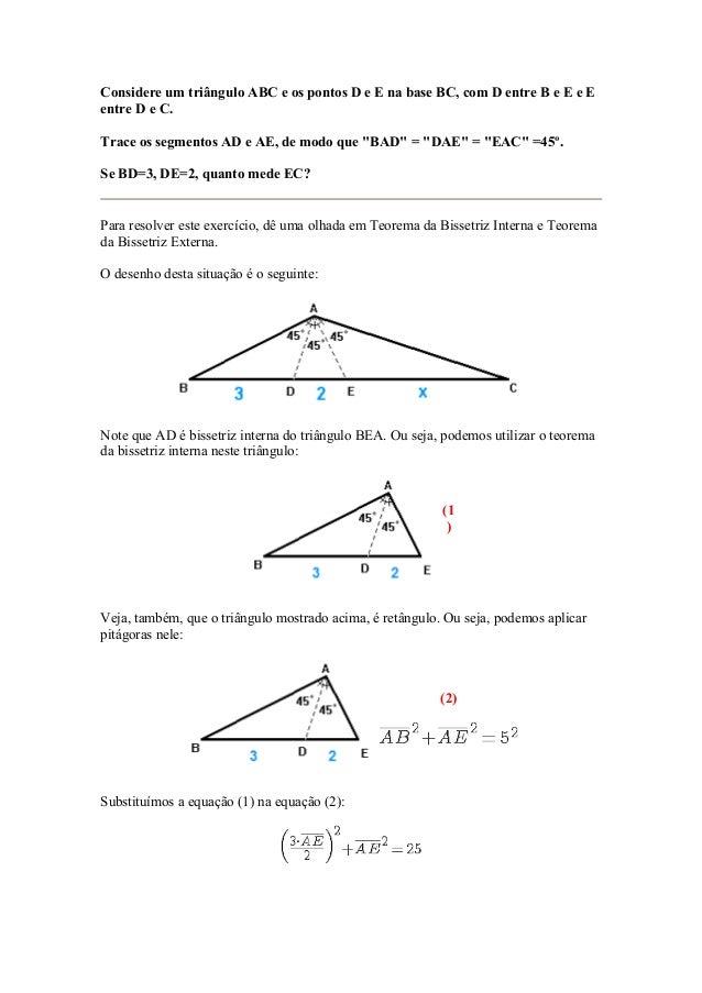 Considere um triângulo ABC e os pontos D e E na base BC, com D entre B e E e E entre D e C. Trace os segmentos AD e AE, de...