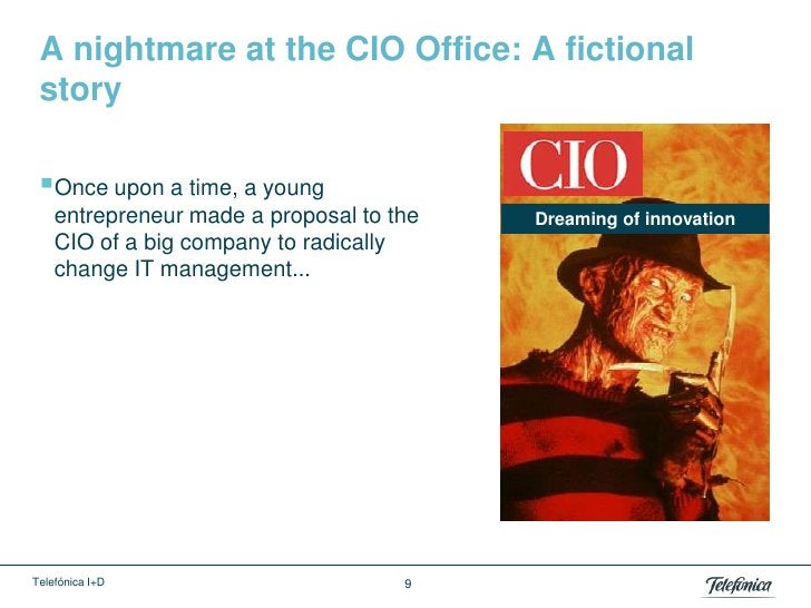 A nightmare at the CIO Office: A fictional story Once upon a time, a young    entrepreneur made a proposal to the   Dream...