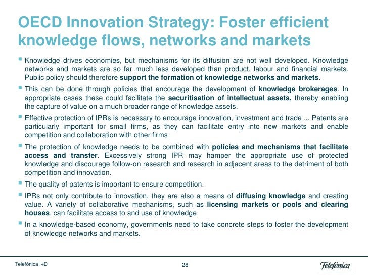 OECD Innovation Strategy: Foster efficient knowledge flows, networks and markets  Knowledge drives economies, but     mec...