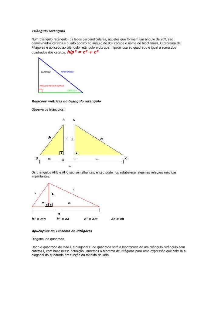 Triângulo retângulo  Num triângulo retângulo, os lados perpendiculares, aqueles que formam um ângulo de 90º, são denominad...