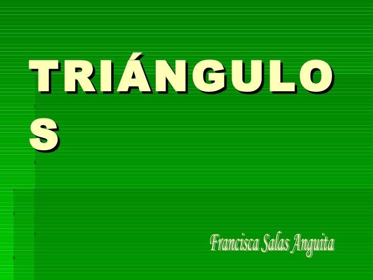 TRIÁNGULOS Francisca Salas Anguita