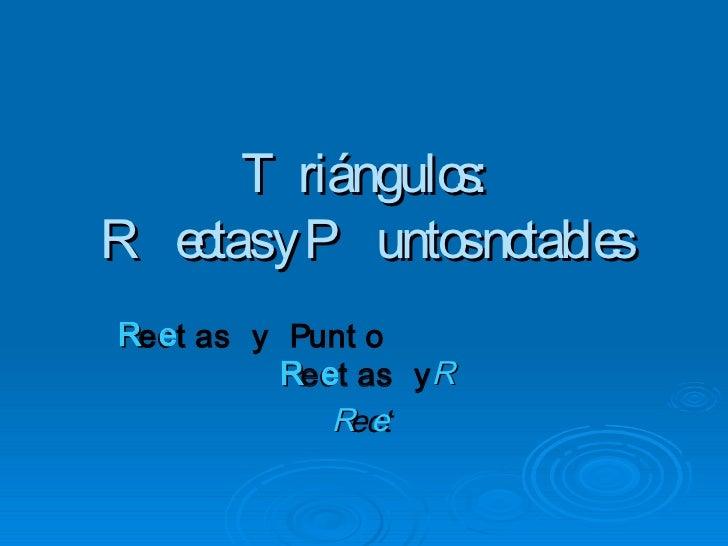 T riángulo :                sR e y P unto no s   ctas         s tableR e as y Punt oRect         R e as y R         Rect  ...