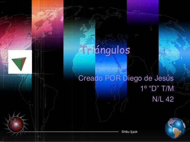 "Shibu lijack Triángulos Creado POR Diego de Jesús 1º ""D"" T/M N/L 42"