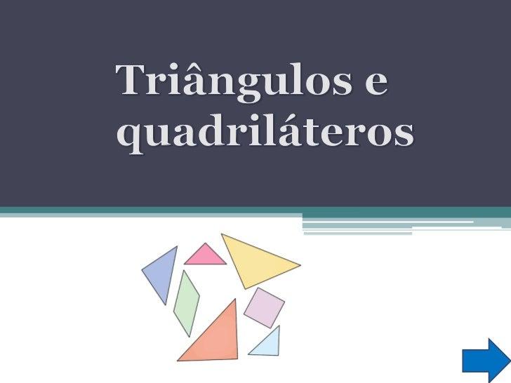 Triângulos e quadriláteros<br />