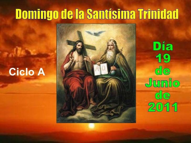Domingo de la Santísima Trinidad Ciclo A Día 19 de Junio de 2011