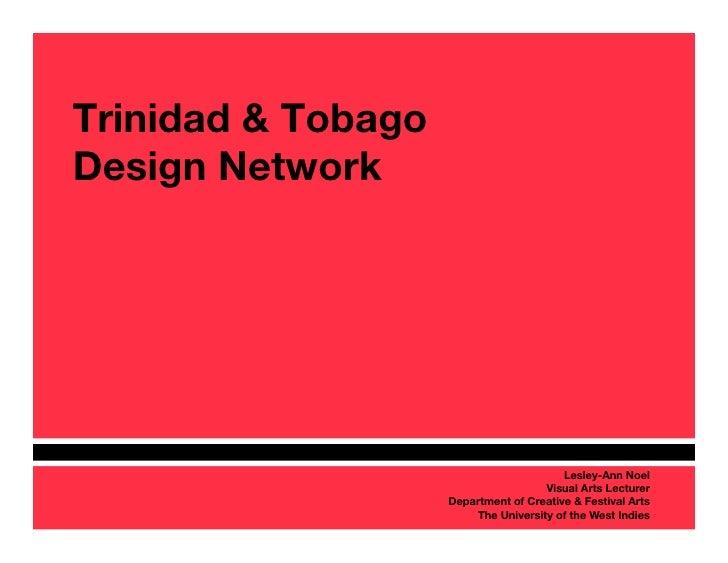 Trinidad & Tobago !Design Network                                           Lesley-Ann Noel                               ...
