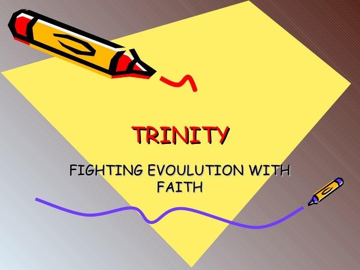 TRINITY FIGHTING EVOULUTION WITH FAITH