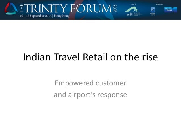 Indian Travel Retail on the rise Empowered customer and airport's response