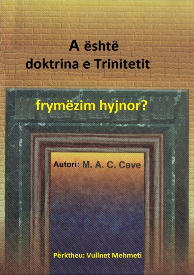 A është doktrina eTrinitetit frymëzimhyjnor?Autori: M.A.C. CavePërktheu: Vullnet Mehmetiwww.islamic-invitation.com