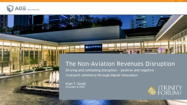 The Non-Aviation Revenues Disruption Driving and combating disruption – positive and negative – in airport commerce throug...