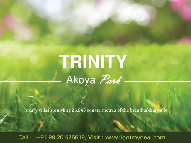 TRINITY Akoya Park  v  luxury villas sprawling 26,645 square metres of the breathtaking park