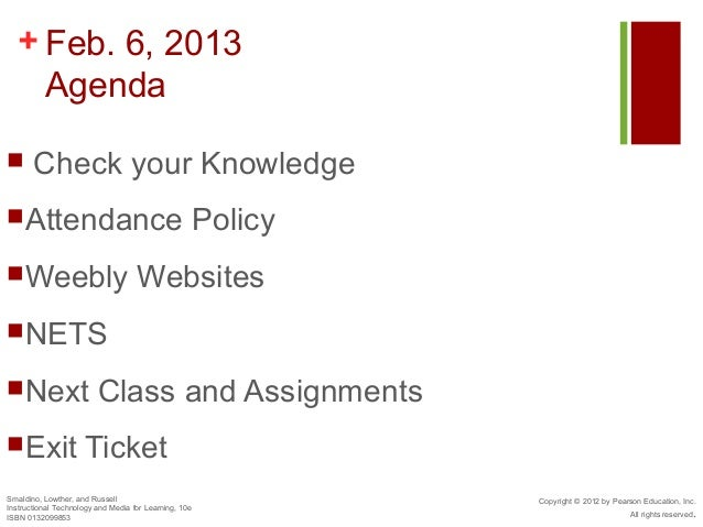+ Feb. 6, 2013    Agenda      Check your KnowledgeAttendance                                            PolicyWeebly   ...