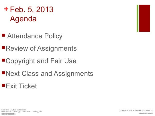 + Feb. 5, 2013    Agenda      Attendance PolicyReview                             of AssignmentsCopyright              ...