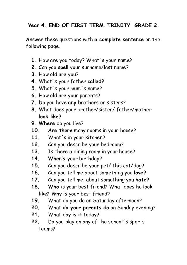 Year 4. END OF FIRST TERM. TRINITY GRADE 2.Answer these questions with a complete sentence on thefollowing page.  1. How a...