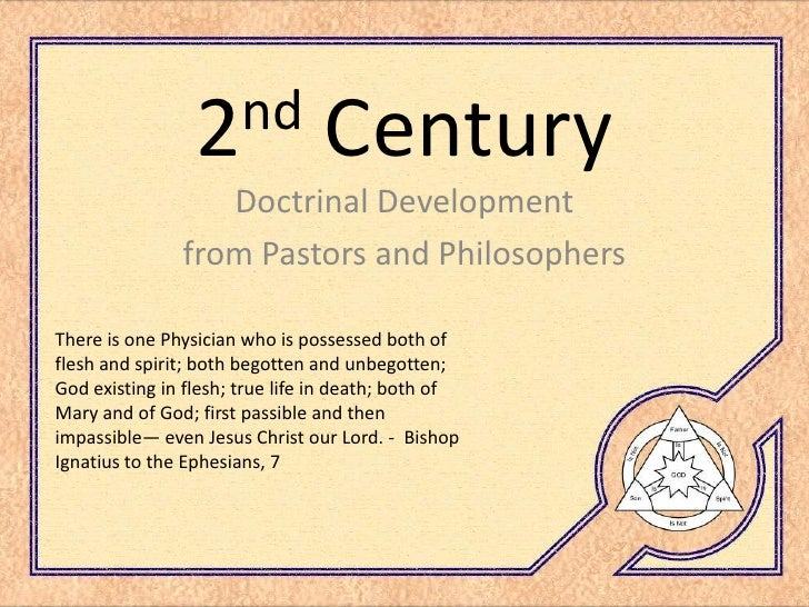 nd                  2               Century                   Doctrinal Development                from Pastors and Philos...