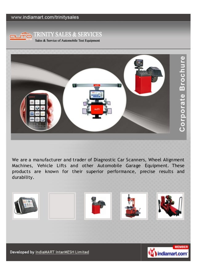 We are a manufacturer and trader of Diagnostic Car Scanners, Wheel AlignmentMachines, Vehicle Lifts and other Automobile G...