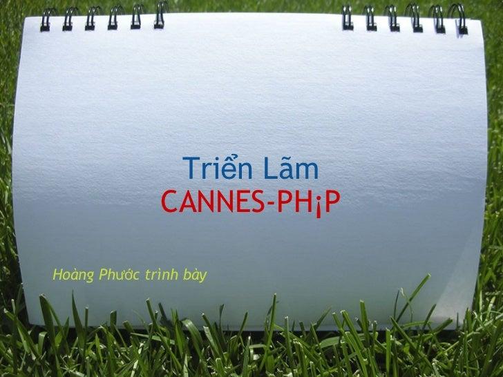 Triển Lãm CANNES-PHÁP Hoàng Phước trình bày